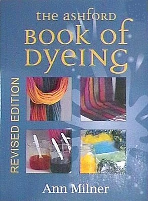 Ashford Dyeing. Explores the world of dyeing natural fibres, the Ashford way $35